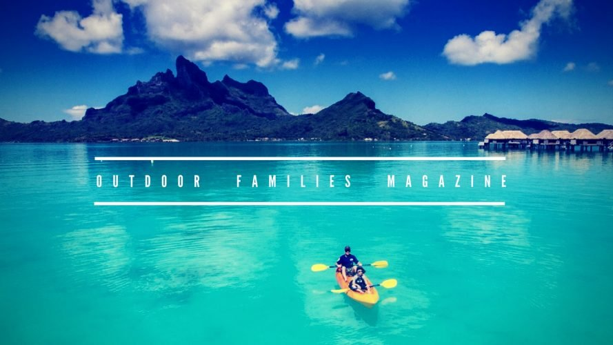 10 of the Best Websites for Adventurous Families | Outdoor Families Magazine