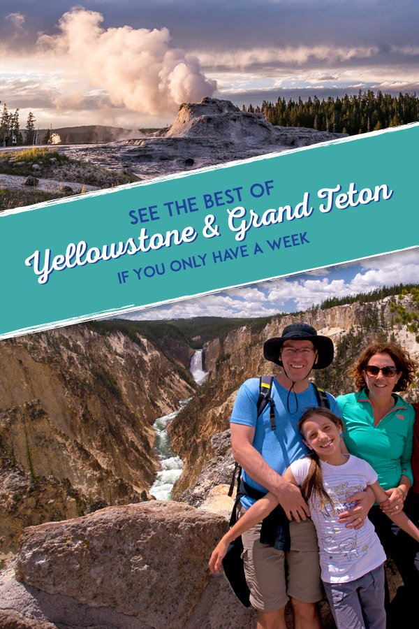The Best of Yellowstone and Grand Teton if You Only Have a Week